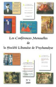 Les conférence mensuelles de la Société Libanaise de Psychanalyse - N°1 - 2009